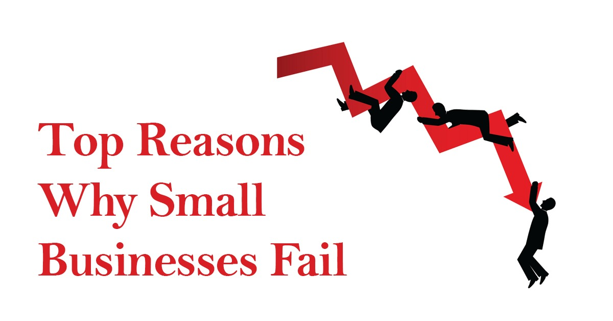 Top Reasons Why Small Businesses Fail